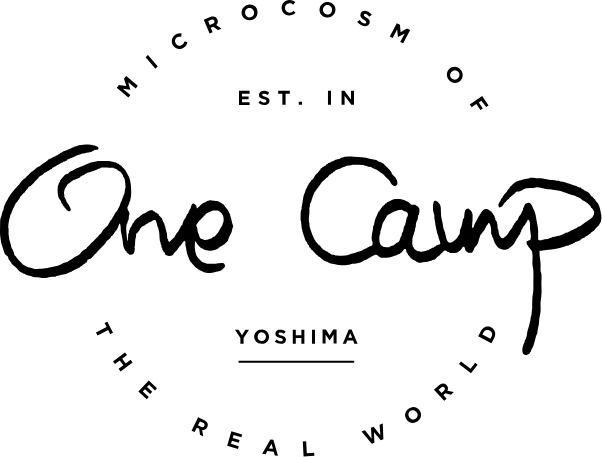 One Camp. Microcosm of the real world. est in YOSHIMA